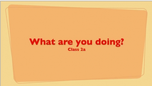 What are you doing? – class  2a